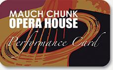 Mauch Chunk Opera House Performance Card